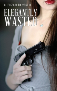Elegantly Wasted Book Cover